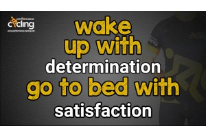 Wake up with determination, go to bed with satisfaction